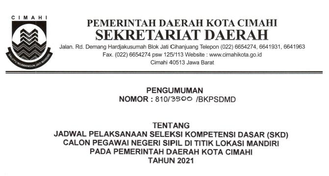 Jadwal Pelaksanaan Seleksi Kompetensi Dasar (SKD) Calon Pegawai Negeri Sipil di Titik Lokasi Mandiri Pada Pemerintah Daerah Kota Cimahi Tahun 2021